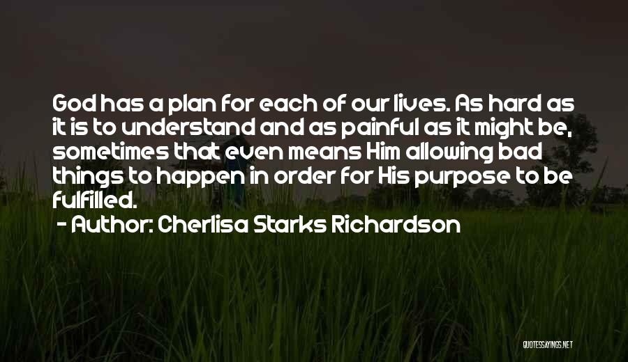 God Has A Purpose Quotes By Cherlisa Starks Richardson