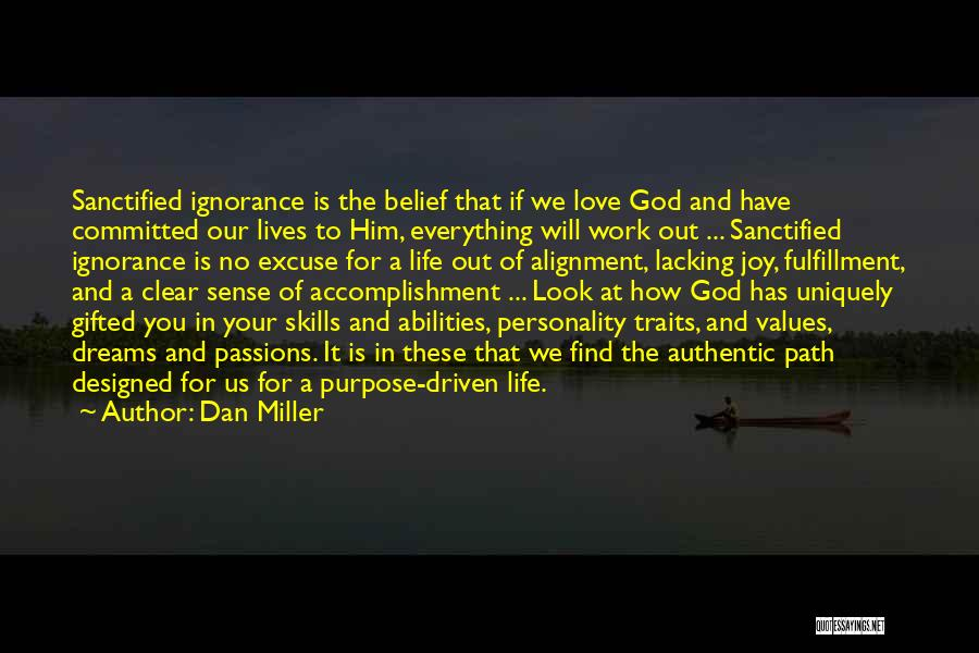 God Has A Purpose Quotes By Dan Miller