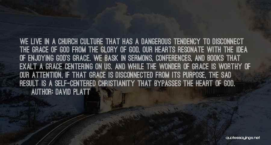 God Has A Purpose Quotes By David Platt