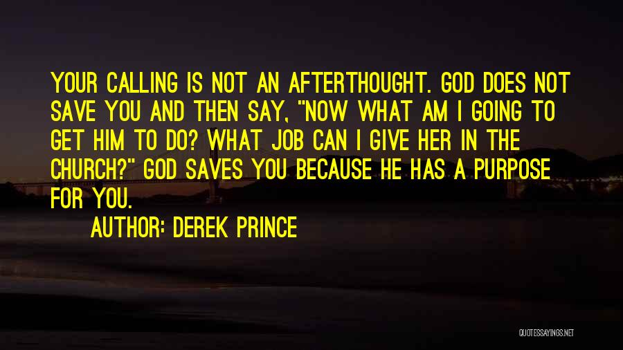 God Has A Purpose Quotes By Derek Prince
