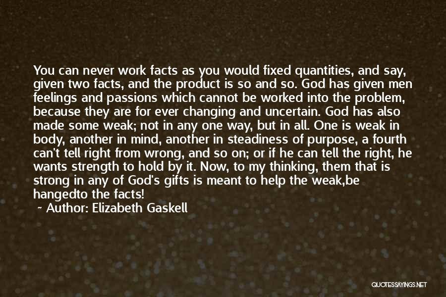 God Has A Purpose Quotes By Elizabeth Gaskell
