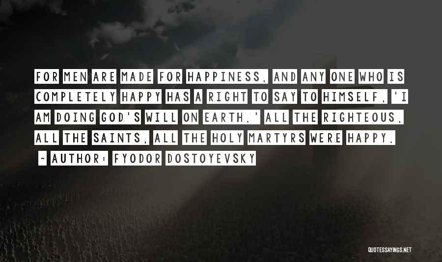 God Has A Purpose Quotes By Fyodor Dostoyevsky