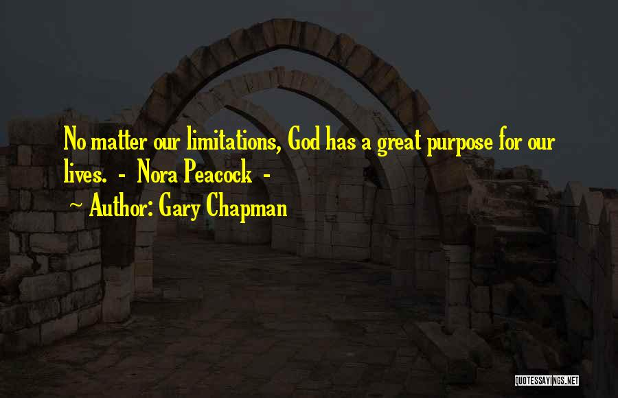 God Has A Purpose Quotes By Gary Chapman