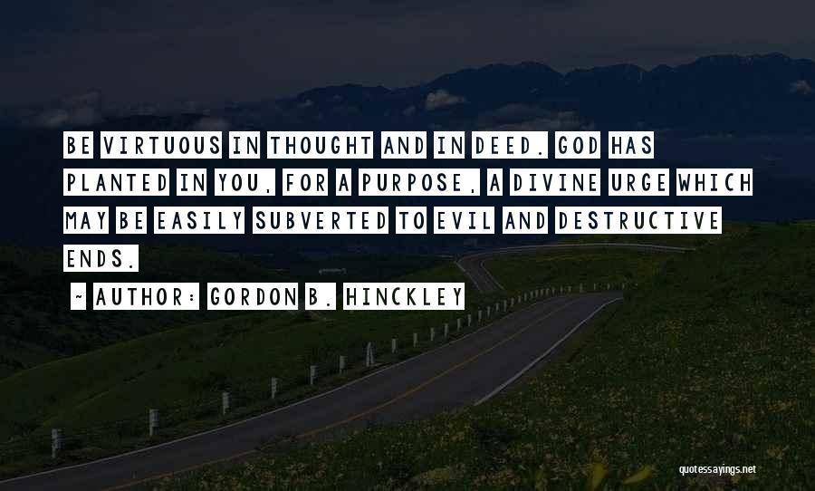 God Has A Purpose Quotes By Gordon B. Hinckley