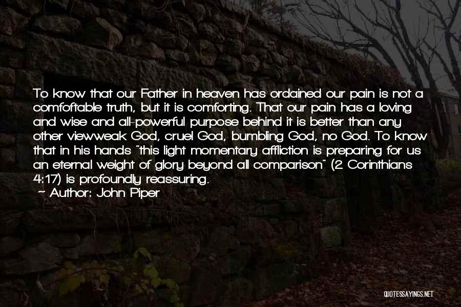 God Has A Purpose Quotes By John Piper