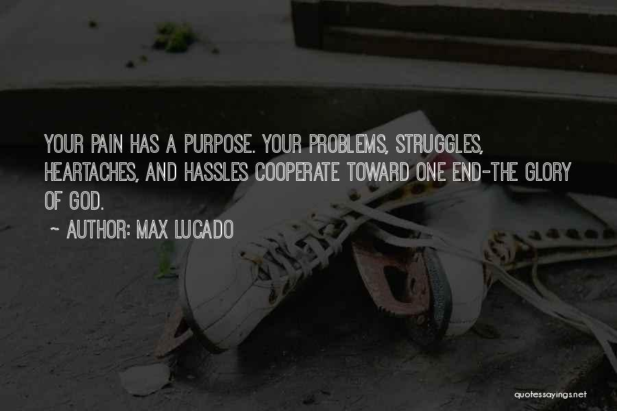 God Has A Purpose Quotes By Max Lucado
