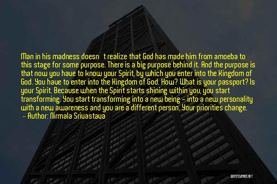 God Has A Purpose Quotes By Nirmala Srivastava
