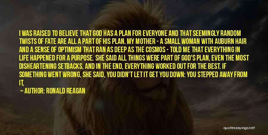 God Has A Purpose Quotes By Ronald Reagan