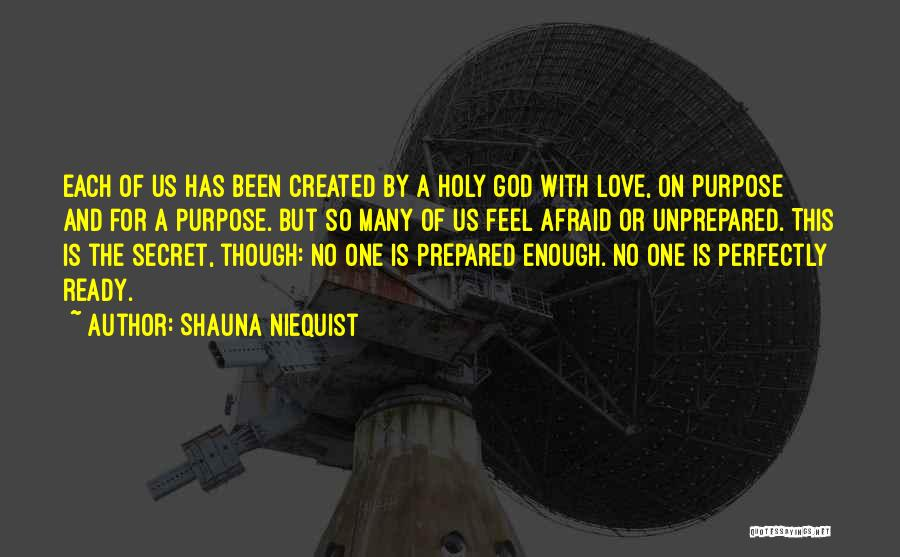 God Has A Purpose Quotes By Shauna Niequist