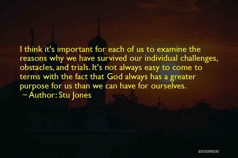 God Has A Purpose Quotes By Stu Jones