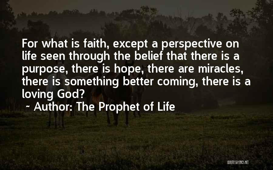 God Has A Purpose Quotes By The Prophet Of Life