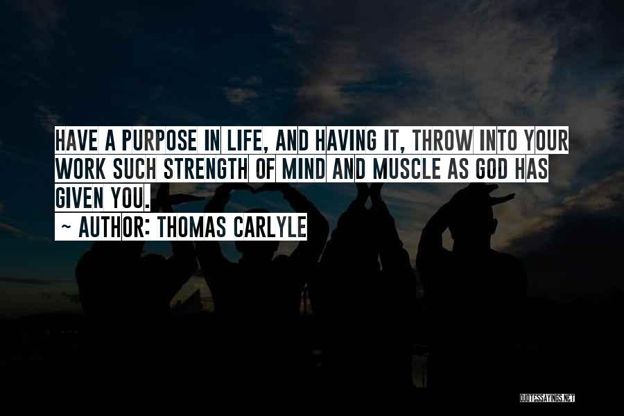 God Has A Purpose Quotes By Thomas Carlyle