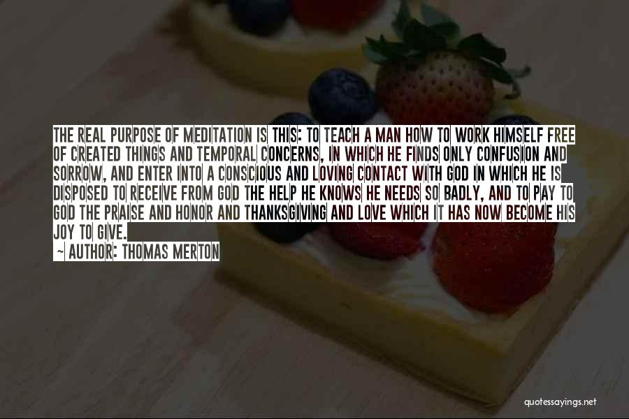 God Has A Purpose Quotes By Thomas Merton