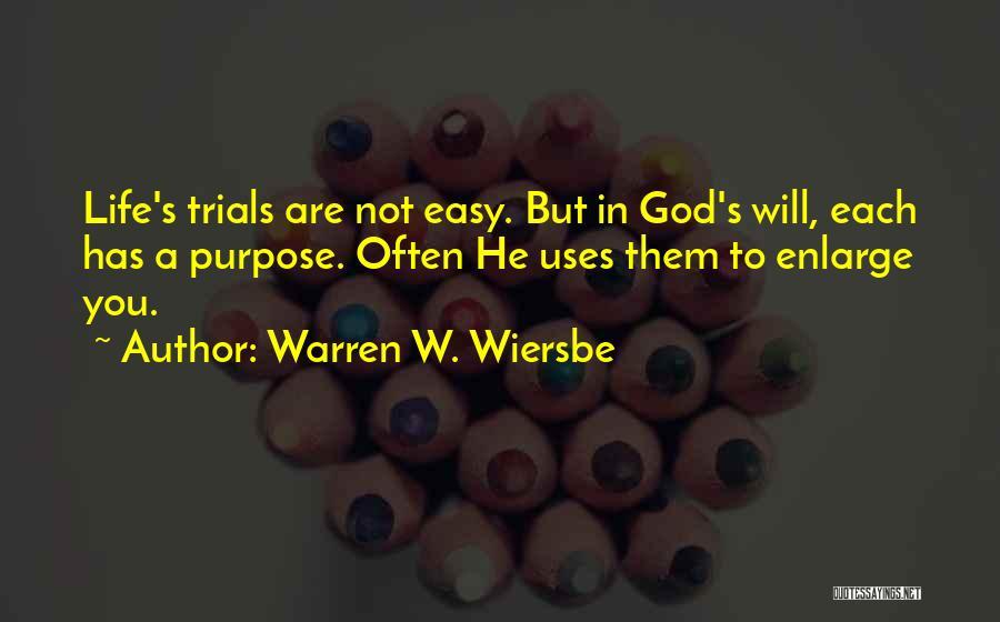 God Has A Purpose Quotes By Warren W. Wiersbe