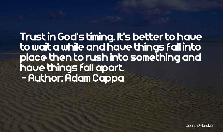 God Has His Own Timing Quotes By Adam Cappa