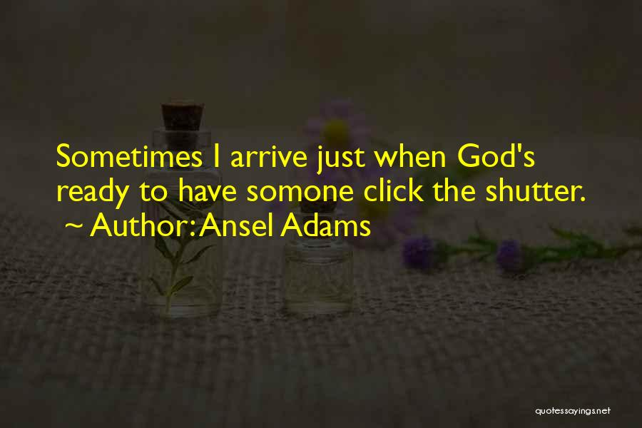 God Has His Own Timing Quotes By Ansel Adams