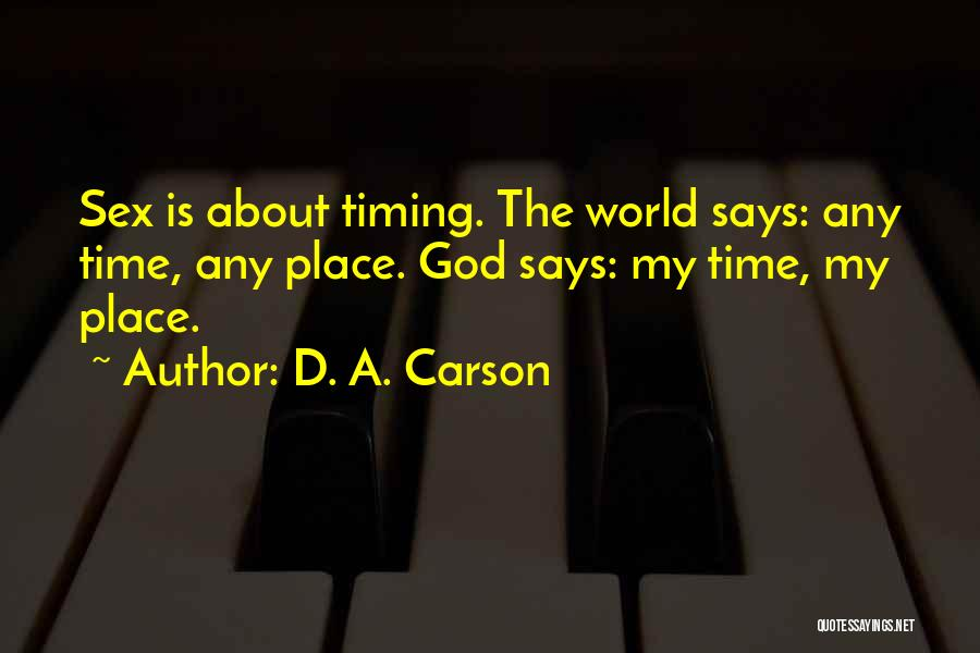 God Has His Own Timing Quotes By D. A. Carson