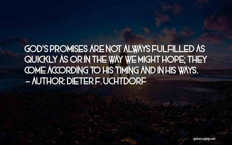 God Has His Own Timing Quotes By Dieter F. Uchtdorf