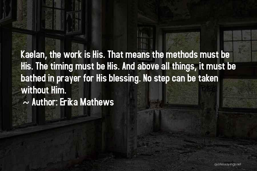 God Has His Own Timing Quotes By Erika Mathews