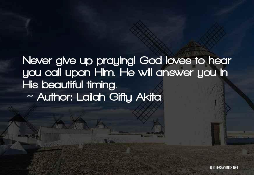 God Has His Own Timing Quotes By Lailah Gifty Akita