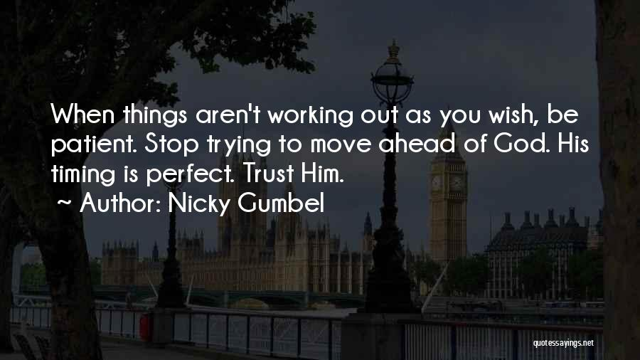 God Has His Own Timing Quotes By Nicky Gumbel