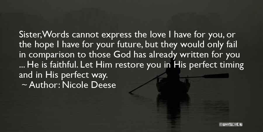 God Has His Own Timing Quotes By Nicole Deese