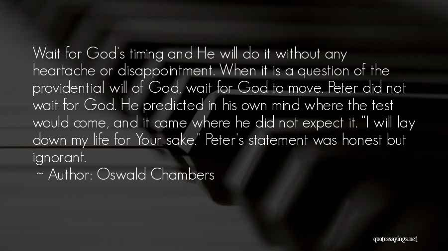 God Has His Own Timing Quotes By Oswald Chambers