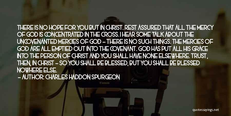 God Has No Mercy Quotes By Charles Haddon Spurgeon