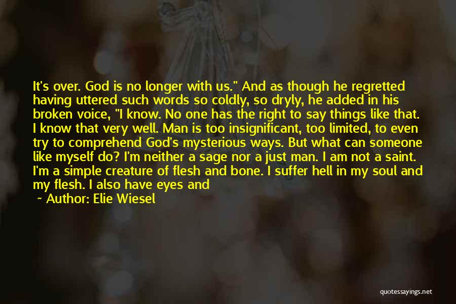 God Has No Mercy Quotes By Elie Wiesel