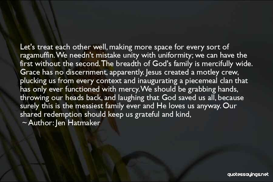 God Has No Mercy Quotes By Jen Hatmaker