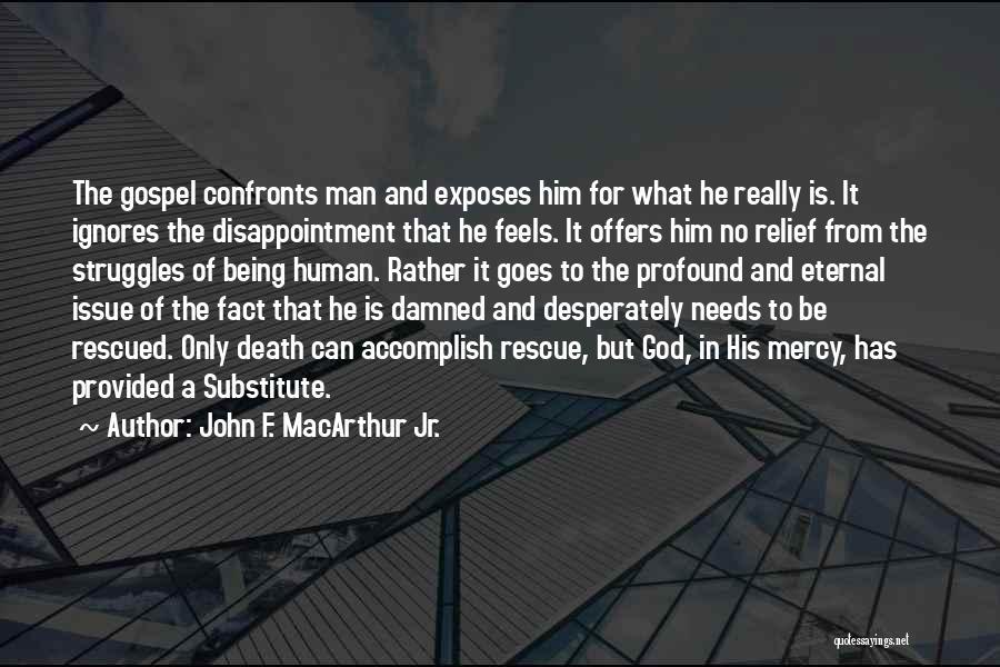 God Has No Mercy Quotes By John F. MacArthur Jr.