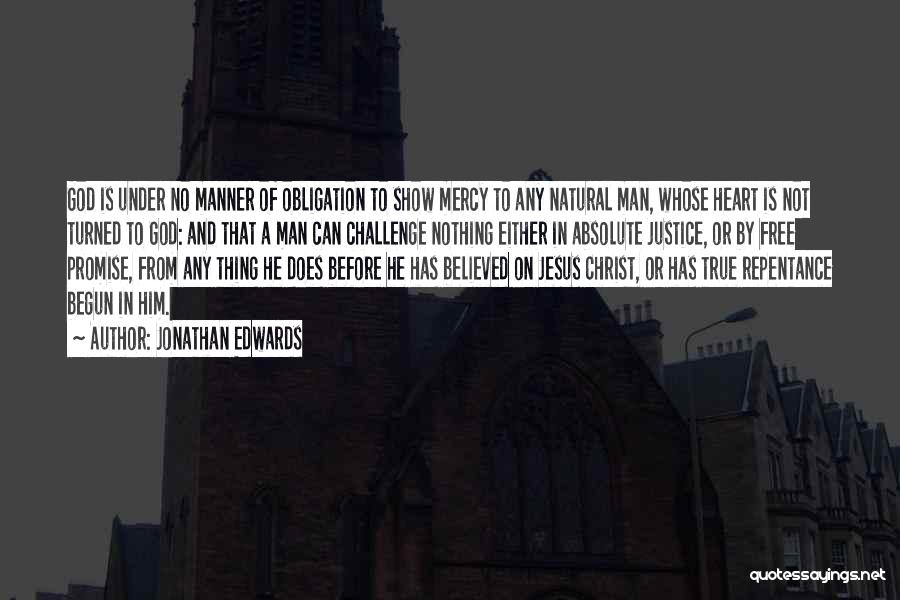 God Has No Mercy Quotes By Jonathan Edwards