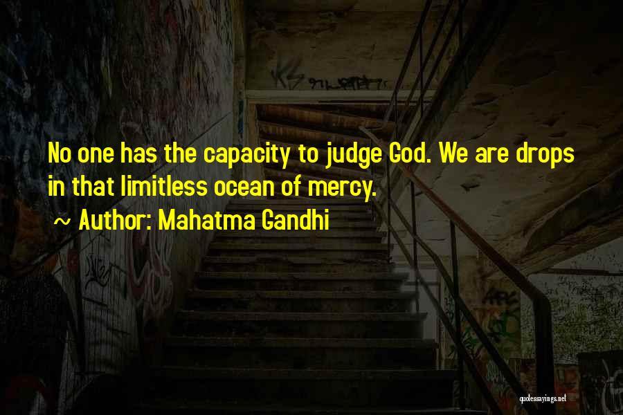 God Has No Mercy Quotes By Mahatma Gandhi