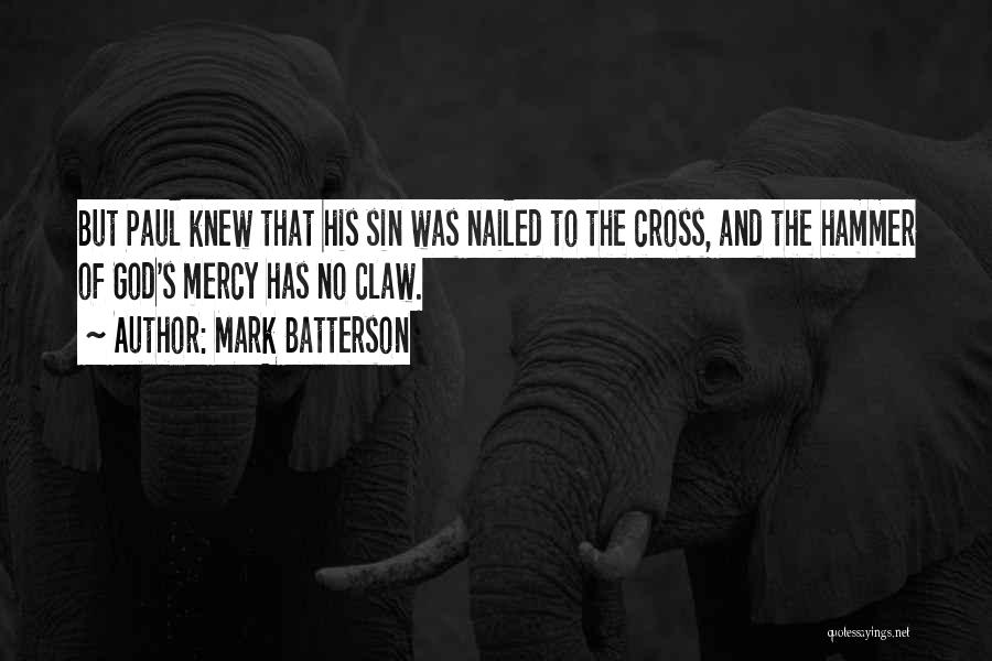God Has No Mercy Quotes By Mark Batterson