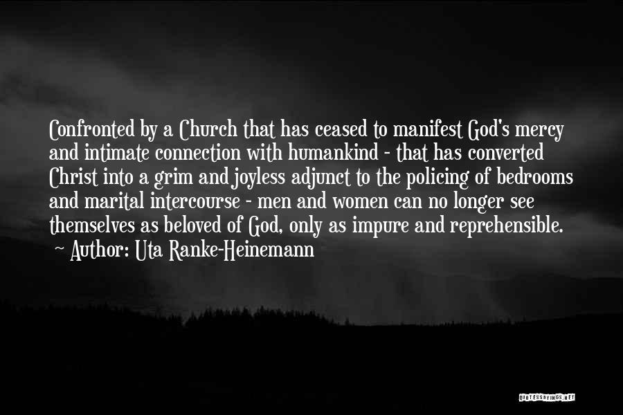 God Has No Mercy Quotes By Uta Ranke-Heinemann