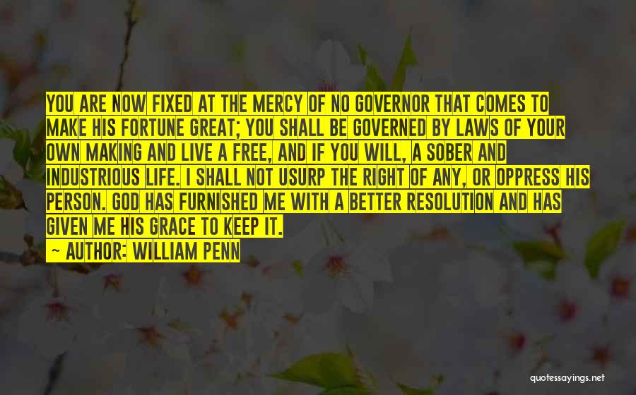 God Has No Mercy Quotes By William Penn