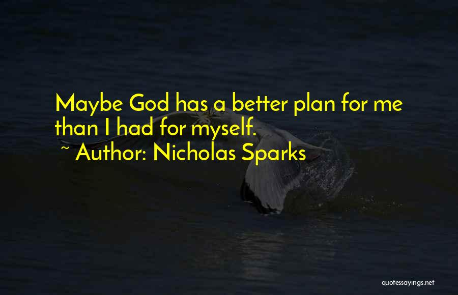 Top 35 God Has Plan For Me Quotes & Sayings