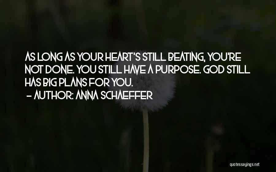 God Has Plans For You Quotes By Anna Schaeffer