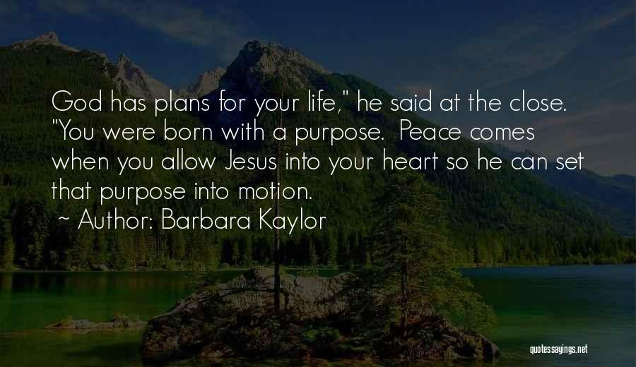 God Has Plans For You Quotes By Barbara Kaylor