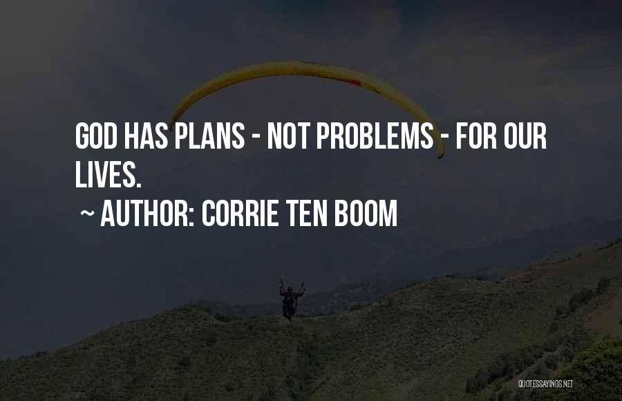 God Has Plans For You Quotes By Corrie Ten Boom