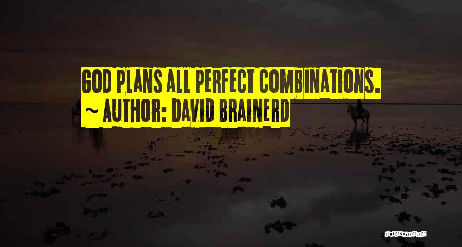God Has Plans For You Quotes By David Brainerd