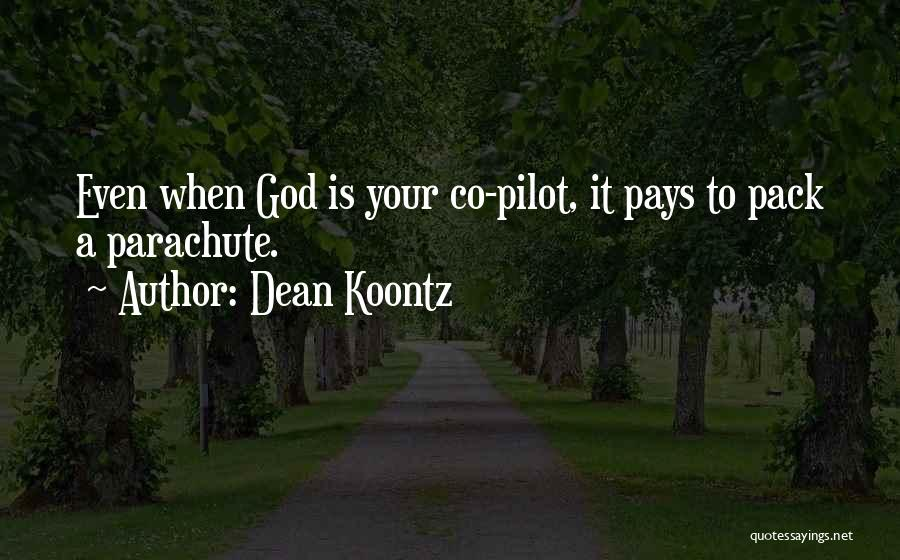 God Has Plans For You Quotes By Dean Koontz