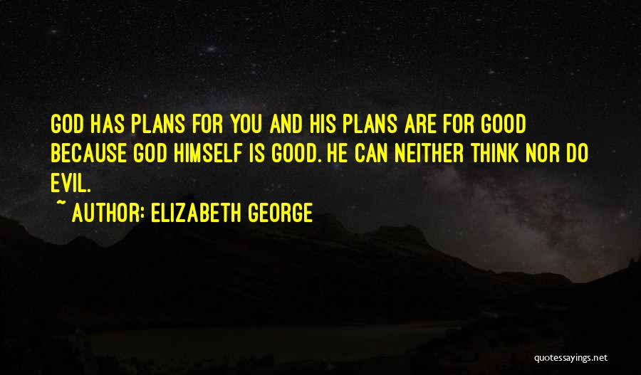 God Has Plans For You Quotes By Elizabeth George