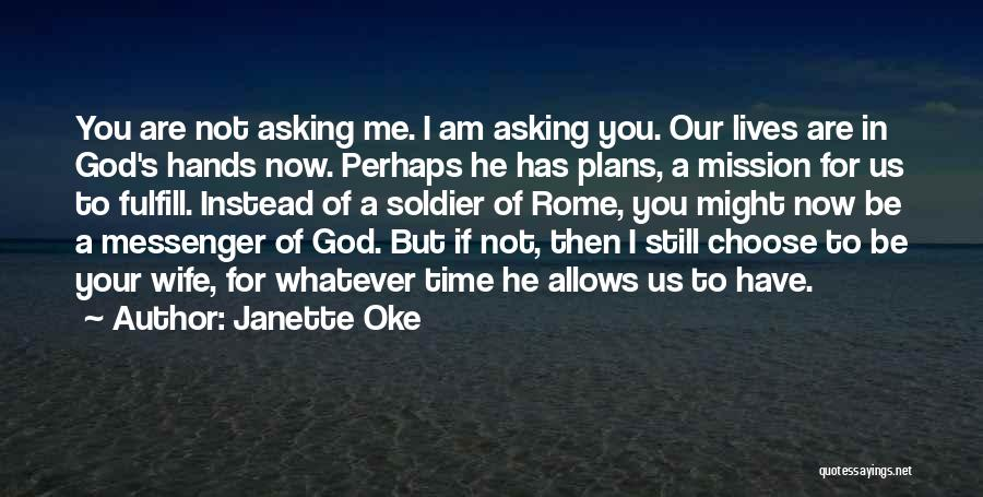 God Has Plans For You Quotes By Janette Oke