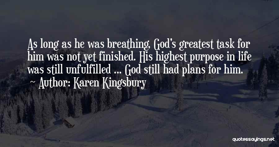 God Has Plans For You Quotes By Karen Kingsbury