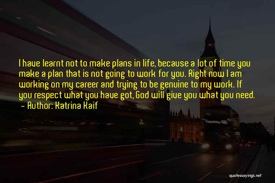 God Has Plans For You Quotes By Katrina Kaif