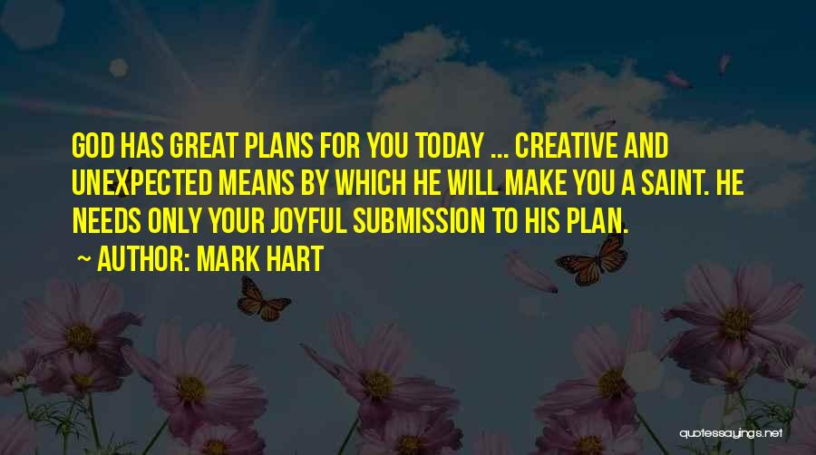 God Has Plans For You Quotes By Mark Hart