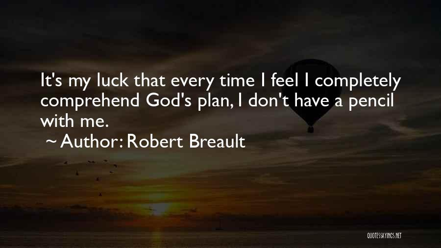 God Has Plans For You Quotes By Robert Breault