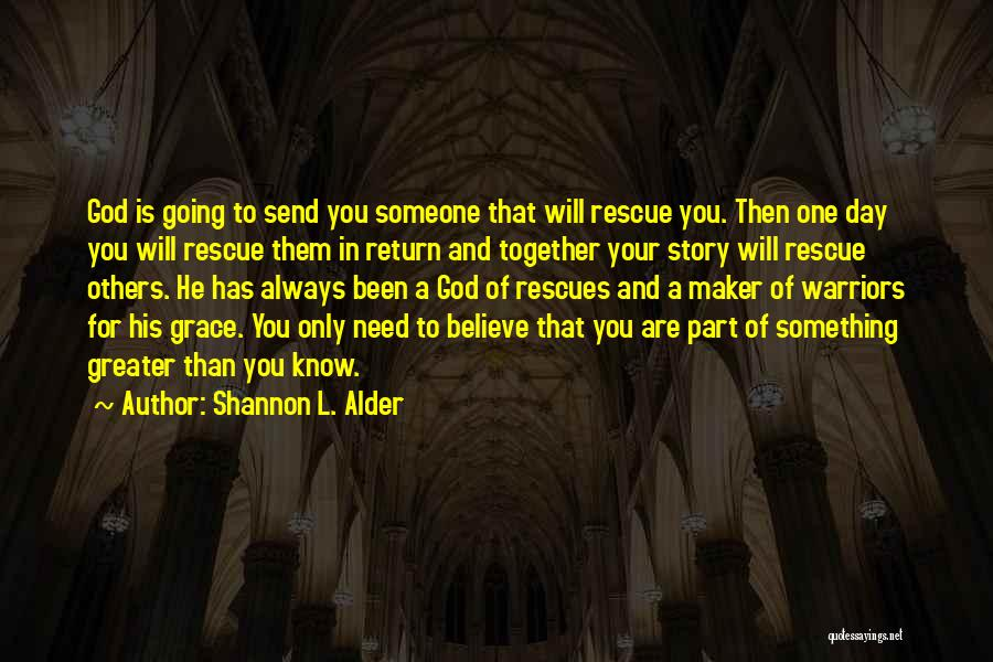 God Has Plans For You Quotes By Shannon L. Alder