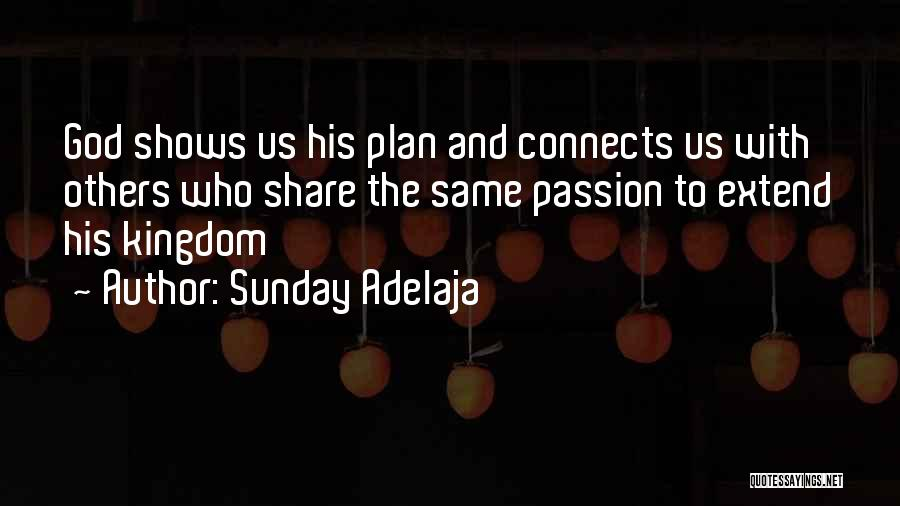 God Has Plans For You Quotes By Sunday Adelaja